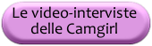 Diventare Camgirl per lavorare in webcam: LE VIDEO INTERVISTE DELLE CAMGIRL